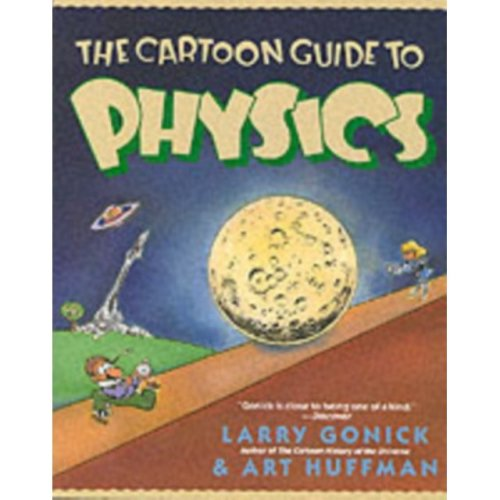 The Cartoon Guide to Physics (Cartoon Guide Series) (Paperback)