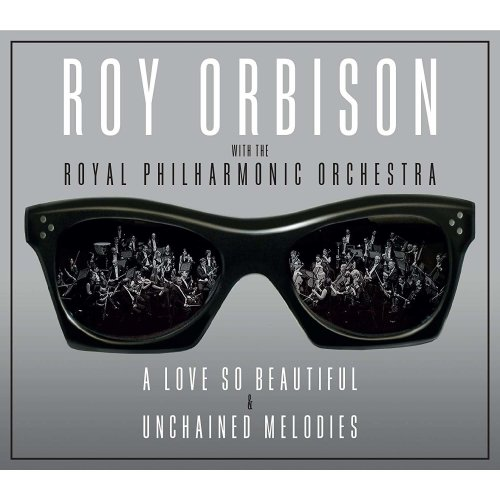 Roy Orbison - A Love So Beautiful Unchained Melodies [CD]