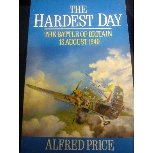 The Hardest Day: Battle of Britain, 18 August 1940
