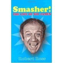 Smasher!: the Life of Sid James