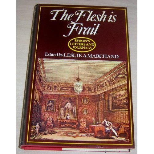 Letters and Journals: 1818-19, The Flesh is Frail v. 6