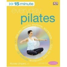 15-minute Everyday Pilates: Four 15-minute Workouts