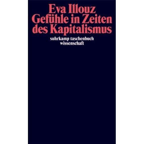 Gefühle in Zeiten des Kapitalismus: Frankfurter Adorno-Vorlesungen 2004