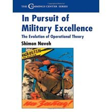 In Pursuit of Military Excellence: The Evolution of Operational Theory (Cummings Center Series)