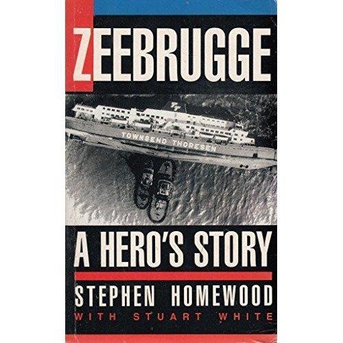 Zeebrugge: a Hero's Story