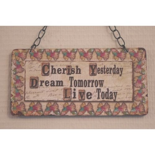 Wall Plaque Cherish Yesterday Dream Tomorrow Live Today SG1870