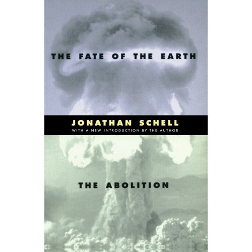 The Fate of the Earth and the Abolition (Stanford Nuclear Age) (Stanford Nuclear Age Series)