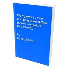 Wordperfect 9 Fast and Easy (Fast & Easy (Living Language Paperback))