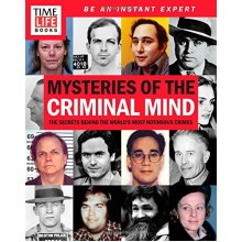 Time-Life Mysteries of the Criminal Mind: The Secret's Behind the World's Most Notorious Crimes