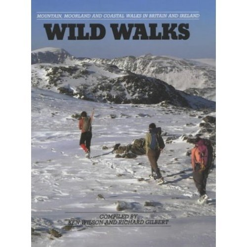 Wild Walks: Mountain, Moorland and Coastal Walks in Britain and Ireland