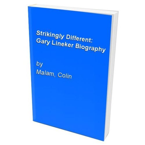 Strikingly Different: Gary Lineker Biography