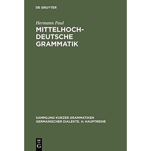 Mittelhochdeutsche Grammatik (Sammlung Kurzer Grammatiken Germanischer Dialekte)