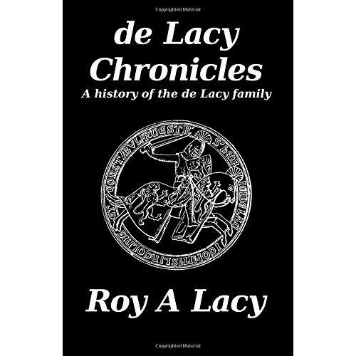 de Lacy Chronicles: A history of the de Lacy Family