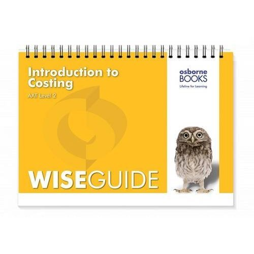 Introduction to Costing Wise Guide (AAT Accounting - Level 2 Certificate in Accounting)