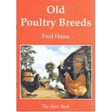 Old Poultry Breeds (Shire Colour Book)