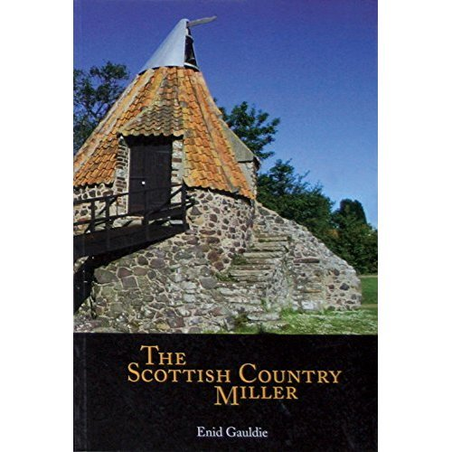 The Scottish Country Miller, 1700-1900