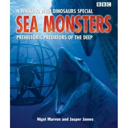 Sea Monsters: Prehistoric Predators of the Deep (Walking With Dinosaurs Special)