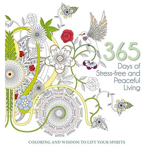 365 Days of Stress-Free and Peaceful Living: Coloring and Wisdom to Lift Your Spirits (Colouring Books)