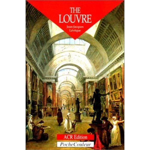The Louvre: From the Palace to the Museum