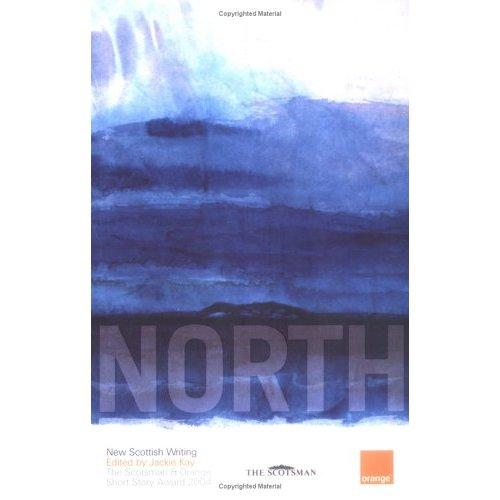 North: The Scotsman and Orange Short Story Award 2004