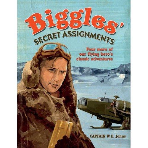 Biggles' Secret Assignments (Biggles Omnibus 2)