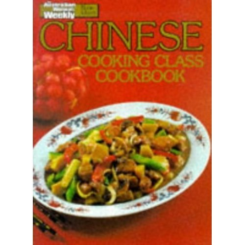 """Chinese Cooking Class Cookbook (""""Australian Women's Weekly"""" Home Library)"""