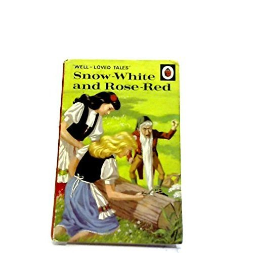 Snow White and Rose Red (A Ladybird Well-loved Tales)