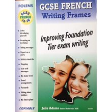 French GCSE Writing Frames: Improving Foundation Tier Exam Writing (Frames for Writing)
