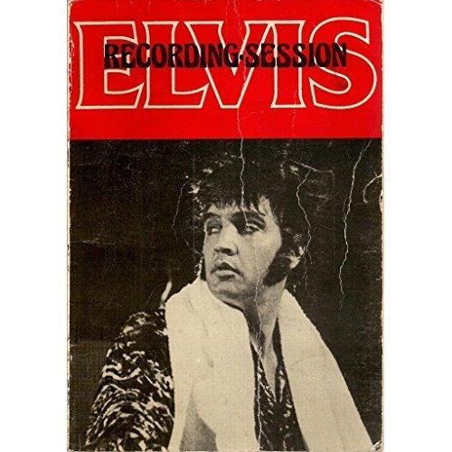 RECORDING SESSIONS. ELVIS.