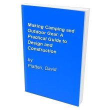 Making Camping and Outdoor Gear: A Practical Guide to Design and Construction