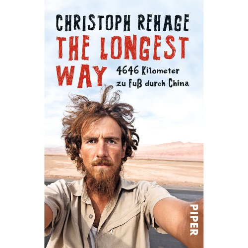 The Longest Way: 4646 Kilometer zu Fuß durch China
