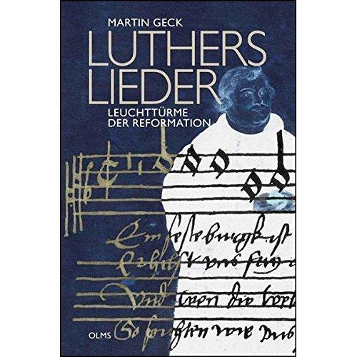 Luthers Lieder - Leuchttürme der Reformation