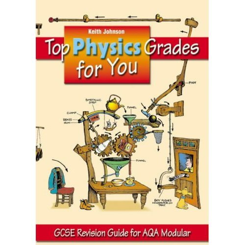Top Physics Grades for You AQA Modular: GCSE Revision Guide for AQA Modular