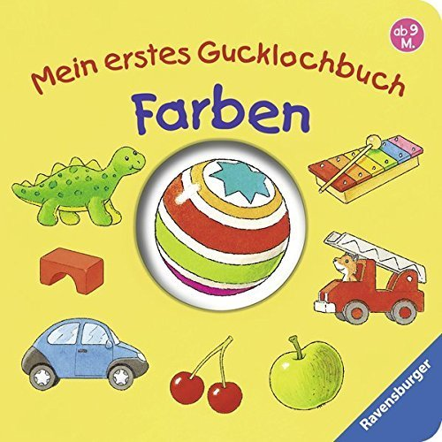 Mein erstes Gucklochbuch: Farben: Ab 9 Monate