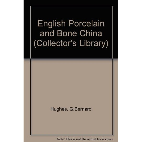 English Porcelain and Bone China (Collector's Library)