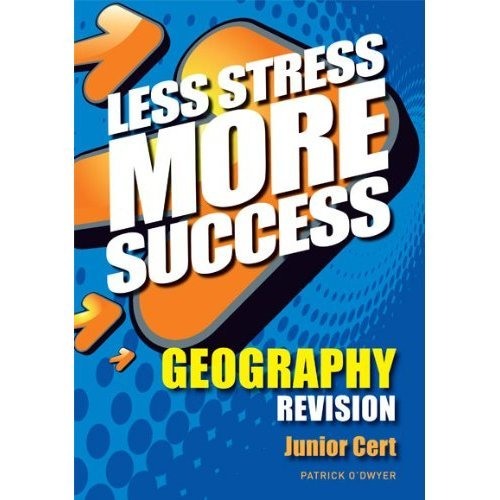 Less Stress More Success Geography Revision Junior Cert