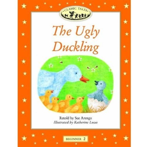 Classic Tales: Beginner 2: The Ugly Duckling: Ugly Duckling Beginner level 2