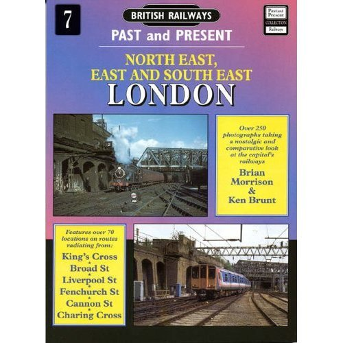 North East, East and South East London: No. 7 (British Railways Past & Present)