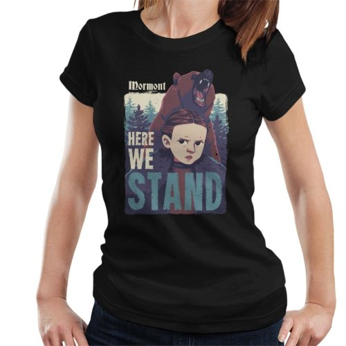 Lyanna Mormont Here We Stand Game Of Thrones Women's T-Shirt