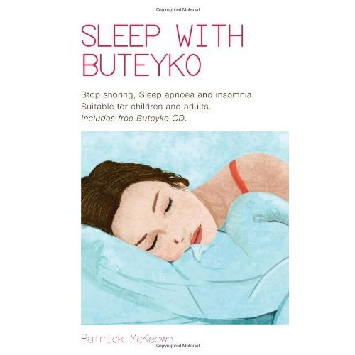 Sleep with Buteyko: Stop Snoring, Sleep Apnoea and Insomnia, Suitable for Children and Adults (Book & CD)