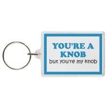 YOU'RE A KNOB but you're my knob Keyring - Excellent valentines day gift, anniversary gift, joke keyring, funny keyring , keychain, boyfriend gift, husband gift