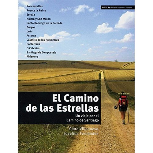 El Camino de las Estrellas: Un viaje por el Camino de Santiago. Niveau B1, 5./6. Lernjahr