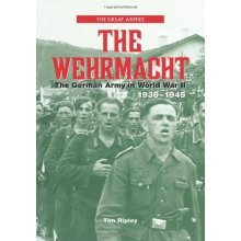 The Wehrmacht: The German Army in World War II, 1939-1945: The German Army of World War II, 1939-45 (Great Armies)