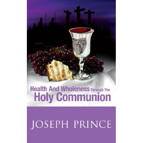 Health & Wholeness Through the Holy Comm