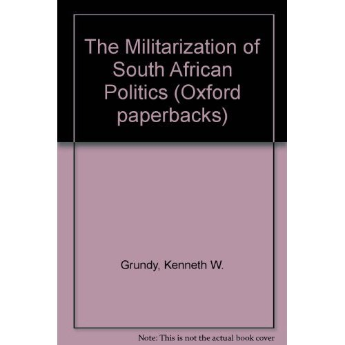 The Militarization of South African Politics