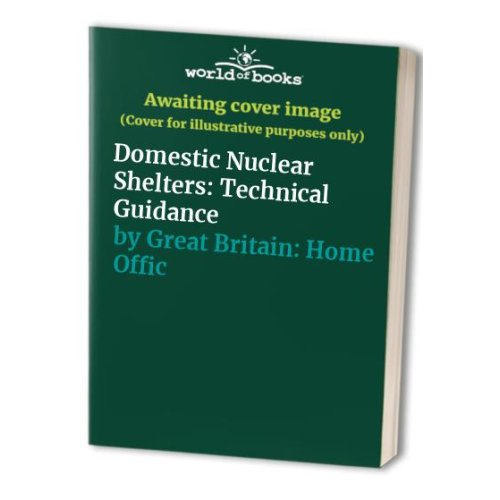 Domestic Nuclear Shelters: Technical Guidance