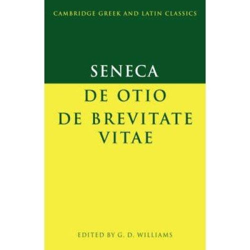 Seneca: De Otio; De Brevitate Vitae