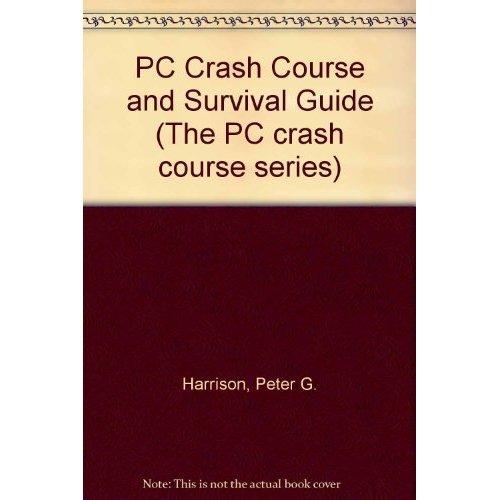 PC Crash Course and Survival Guide (The PC crash course series)