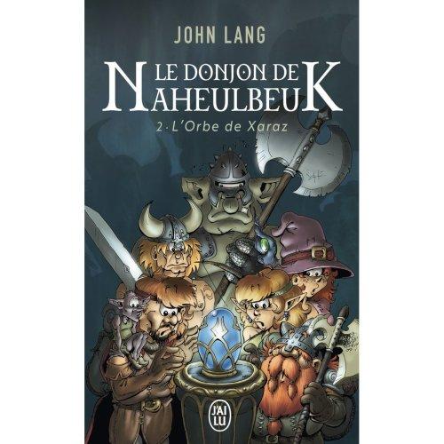 Le Donjon de Naheulbeuk - 2 - L'Orbe de (Science Fiction)