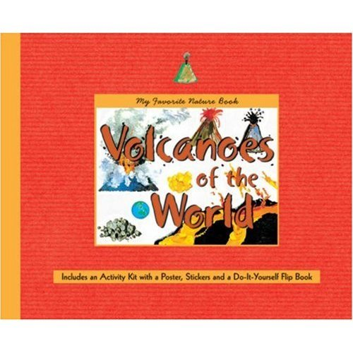 Volcanoes of the World (My Favorite Nature Book)